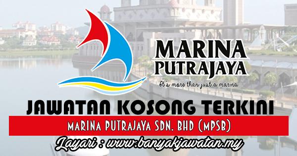 Jawatan Kosong 2017 di Marina Putrajaya Sdn. Bhd. (MPSB) www.banyakjawatan.my