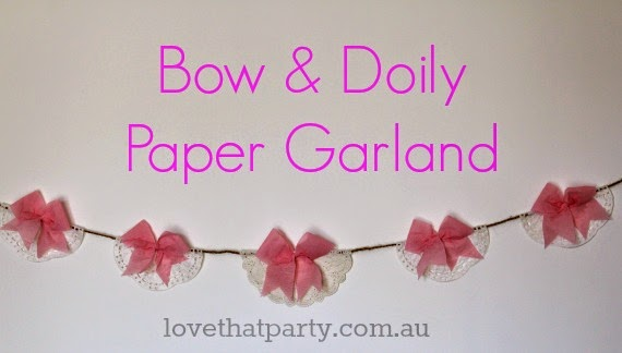 Bow and Doily Paper Party garland. A really easy DIY project for your next party. via Love That Party