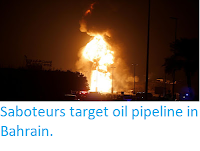 http://sciencythoughts.blogspot.co.uk/2017/11/saboteurs-target-oil-pipeline-in-bahrain.html