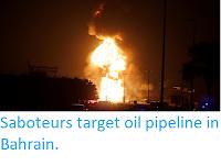 http://sciencythoughts.blogspot.co.uk/2017/11/saboteurs-target-oil-pipeline-in-bahrain.html