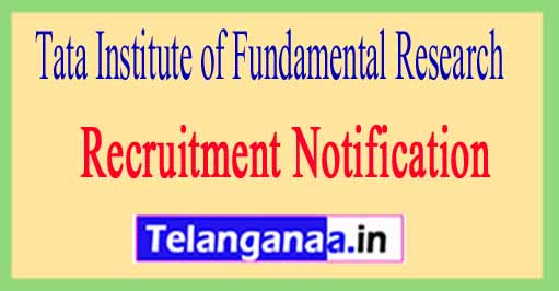 Tata Institute of Fundamental Research TIFR Recruitment Notification 2017