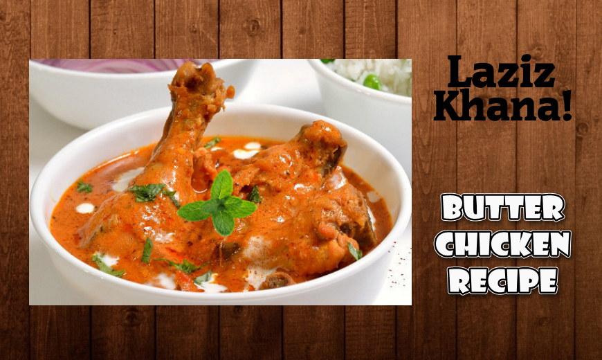 Butter Chicken Recipe in Roman English - Butter Chicken Banane ka Tarika
