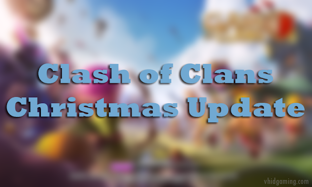 Clash of Clans Christmas Update
