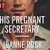 Release Blitz - Excerpt & Giveaway - His Pregnant Secretary By Joanne Rock
