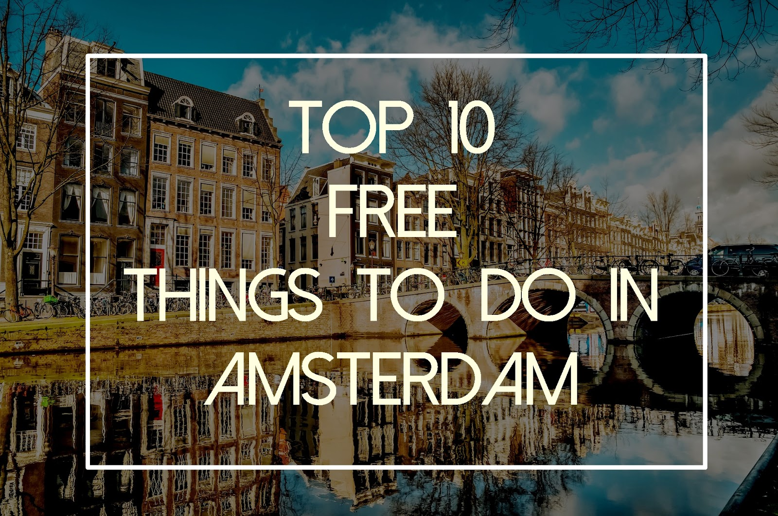Top 10 free things to do in Amsterdam The AntiTourist