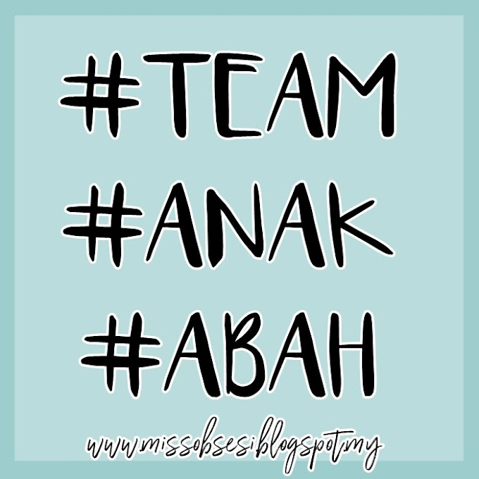 #TeamAnakAbah