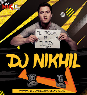 Download-I-Took-A-Pill-In-Ibiza-Remix-DJ-NIKhil-Mp3-Indian