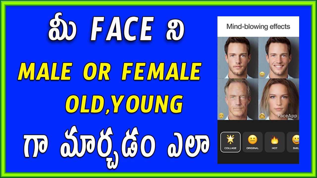 How To Change Your Face As Male,old,female,young App ~ Telugu Apple News