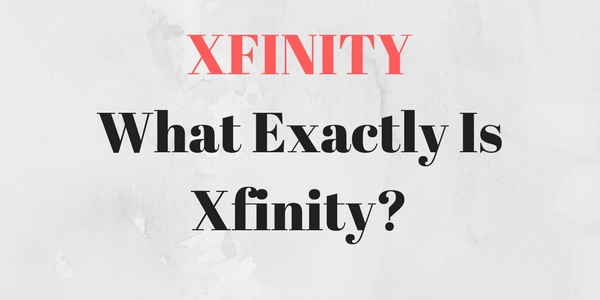 What is Xfinity?