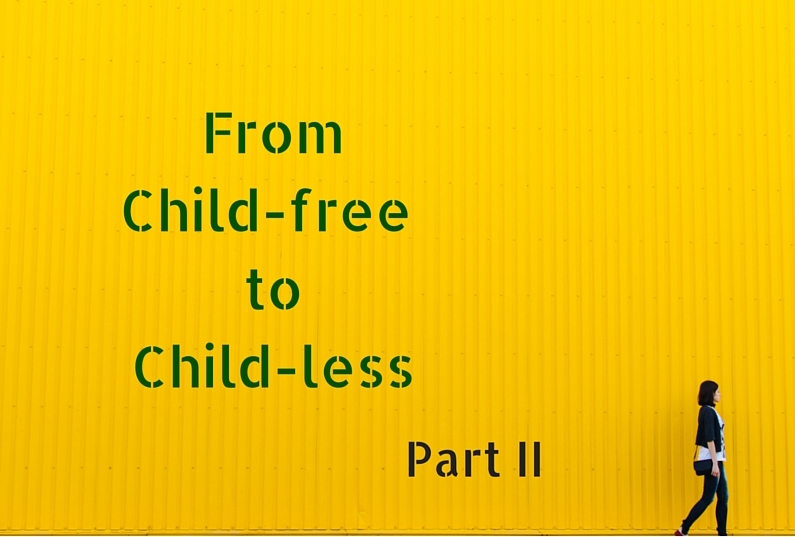 Peachy Keen Mumma: Part II - From Childfree to Childless