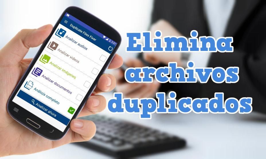 Eliminar archivos duplicados en Android - FOTOS, DOCUMENTOS Y MÁS