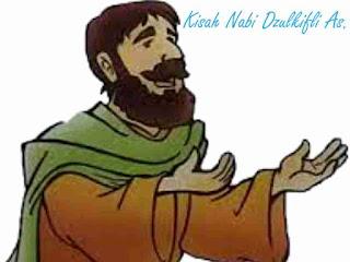 Kisah Nabi Dzulkifli As. lengkap