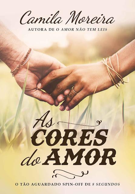 As cores do amor - Camila Moreira