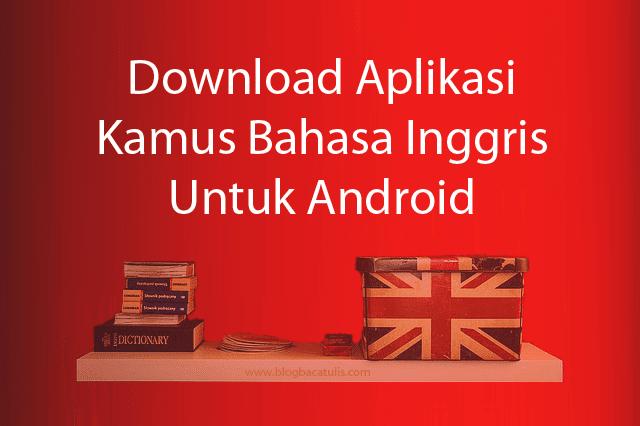 Download Aplikasi Kamus Bahasa Inggris Untuk Android
