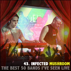 The Best 50 Bands I've Seen Live: 43. Infected Mushroom