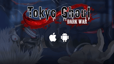 How to Download and Install Tokyo Ghoul Dark War Game (Android & IOS)