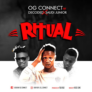 Mp3 Download: OG Connect - Ritual Ft Decoded X Saudi