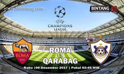 Prediksi Bola Roma vs Qarabag 06 December 2017