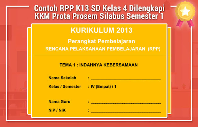 Contoh RPP K13 SD Kelas 4 Dilengkapi KKM Prota Prosem Silabus Semester 1