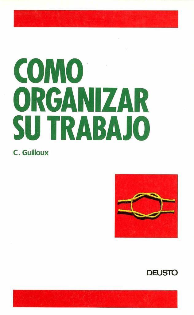 Cómo organizar su trabajo – Christine Guilloux