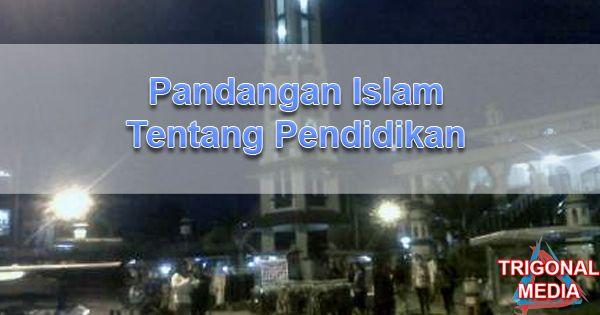 Pandangan Islam Tentang Pendidikan