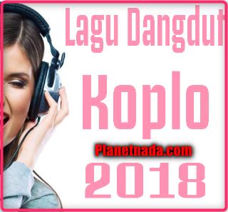 menyerupai yang telah kita ketahui bersama Download Kumpulan Lagu Mp3 Dangdut Koplo 2018 Terbaru