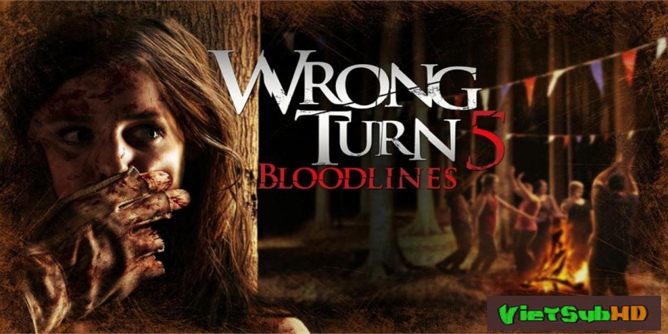 Phim Ngả Rẽ Tử Thần 5: Dòng Máu VietSub HD | Wrong Turn 5: Bloodlines 2012