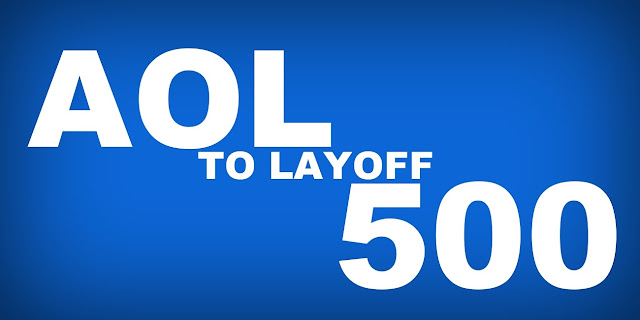 B&E | AOL to Layoff 500