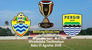 Jadwal Siaran Langsung PSKC Cimahi vs Persib Bandung - Piala Indonesia 2018
