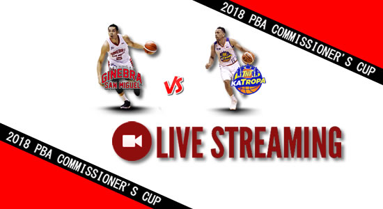 Livestream List: Ginebra vs TNT May 06, 2018 PBA Commissioner's Cup