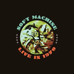 "SOFT MACHINE : ""Live 1970"" 2014"