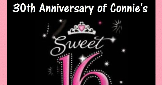 30th Anniversary of Connie's Sweet 16 Blog Hop