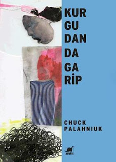 Chuck Palahniuk - Kurgudan da Garip