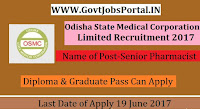 Odisha State Medical Corporation Limited Recruitment 2017–  Senior Pharmacist, Junior Pharmacist