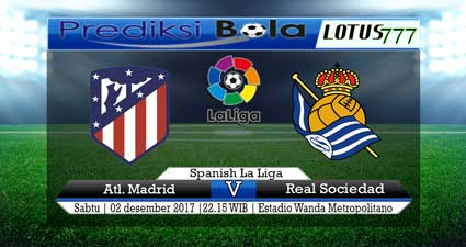 prediksi skor atl. madrid vs real socieded 02 desember 2017