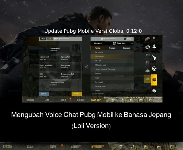 cara ubah voice chat pubg mobile versi 0.12.0 ke bahasa jepang (loli version)