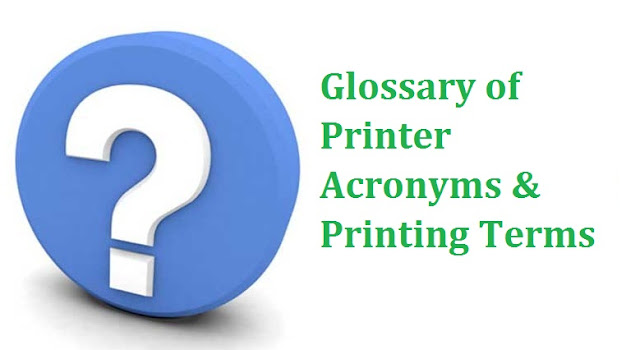 Glossary of Printer Acronyms & Printing Terms