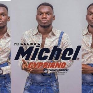 Michel Cypriano - Pilha Na Boca (feat. Twenty Fingers) [BAIXAR MUSICA] DOWNLOAD MP3