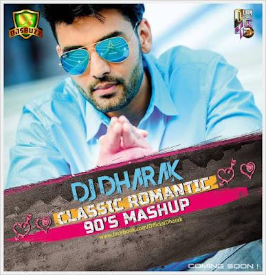 CLASSIC ROMANTIC 90S MASHUP – DJ DHARAK