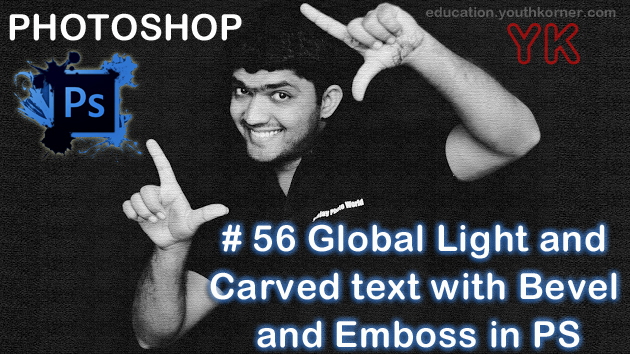 #56 Global Light and Carved Text with Bevel and Emboss