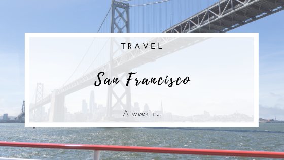 Travel - A week in San Francisco. Visiting Pier 39, Fisherman's Wharf and Lombard Street.