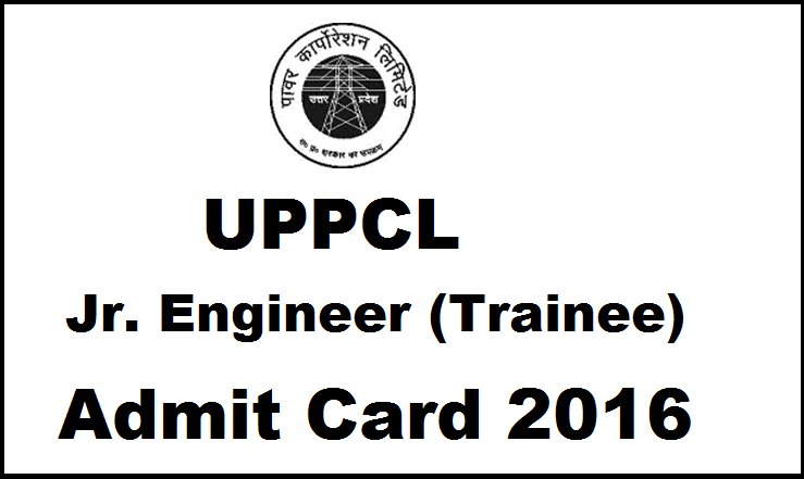 UPPCL Junior Engineer Admit Card 2016 Download www.www. uppcl.org