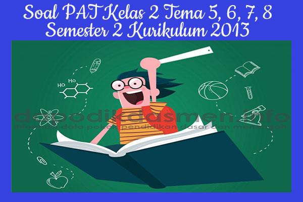 Soal PAT UKK Kelas 2 Semester 2 Tahun 2019 Tema 5, 6, 7, 8