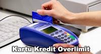 Kartu Kredit Overlimit