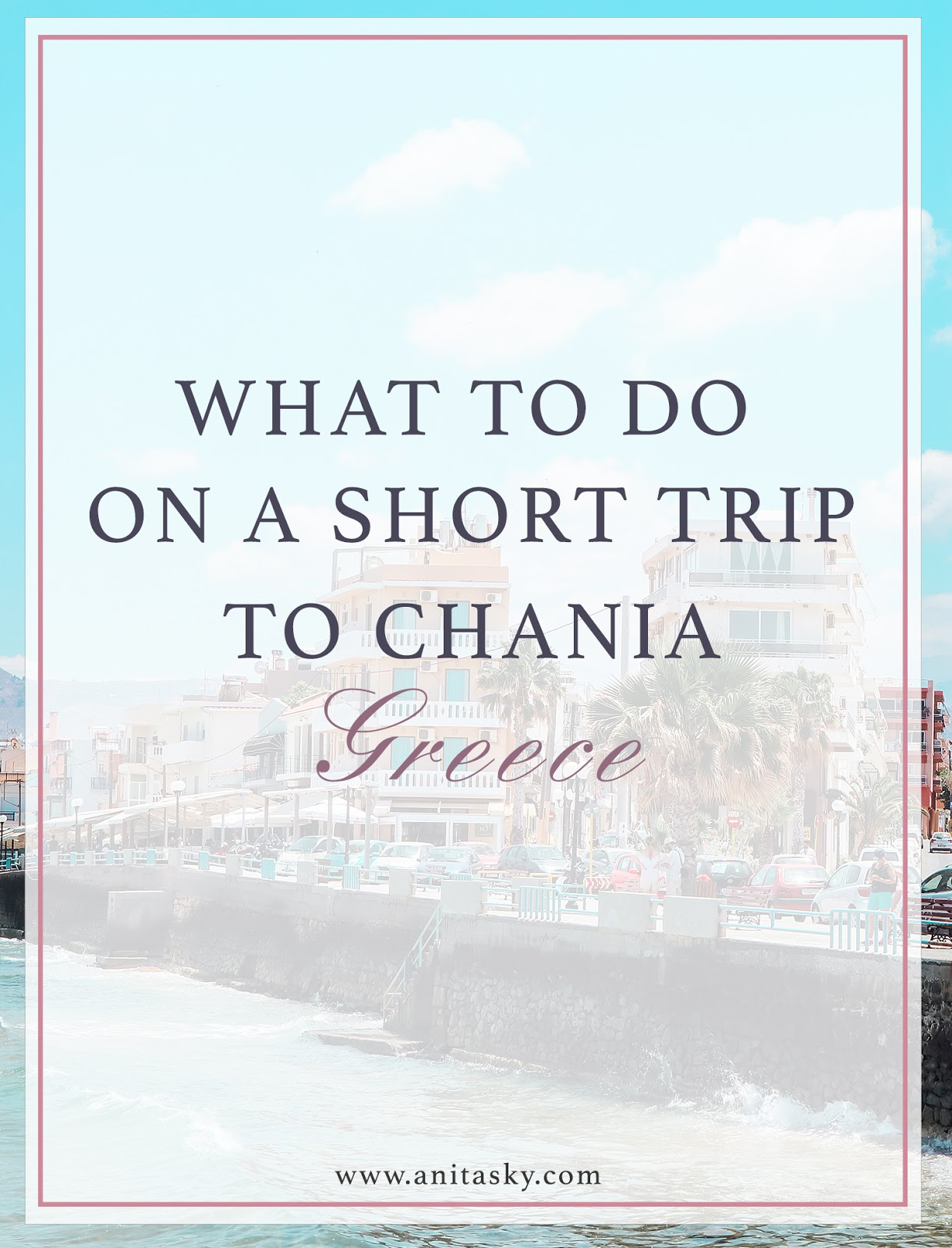 What to see when visiting Chania, Crete