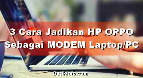 3 Cara Jadikan HP OPPO Modem Laptop / PC