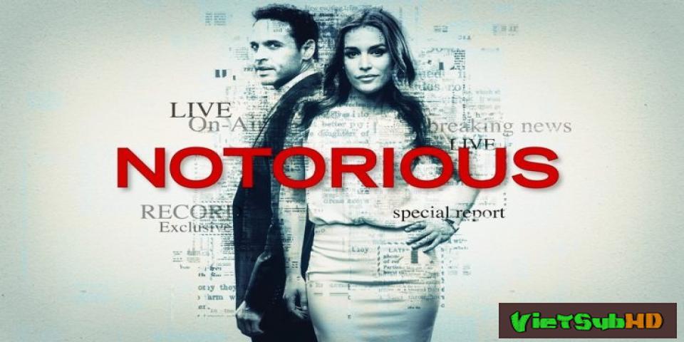 Phim Khét tiếng (Phần 1) Tập 1 VietSub HD | Notorious (Season 1) 2016