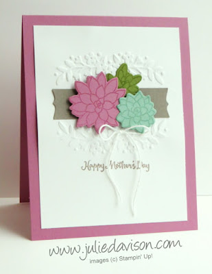Stampin' Up! Oh So Succulent Mother's Day Card ~ 2017 Stampin Up Occasions Catalog ~ Stamp of the Month Club Card Kit by Julie Davison www.juliedavison.com