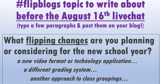 #flipblogs 8/16: Changes for this year!