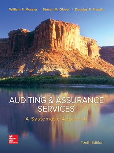 Auditing & Assurance Services  A Systematic Approach by William Messier Jr and Steven Glover